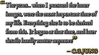 The years… when I pursued the inner images, were the most important time of my life. Everything else is to be derived from this. It began at that time, and later details hardly matter anymore – C.G.Jung