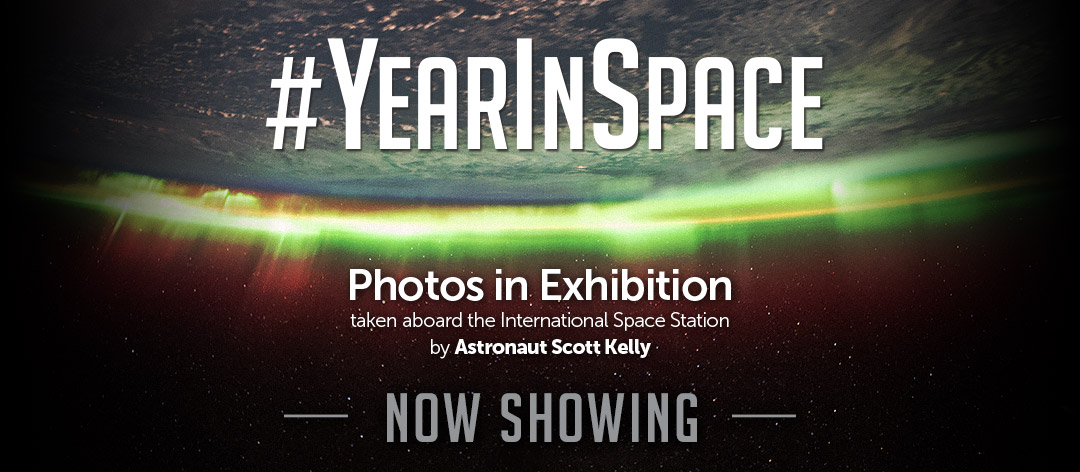 #YearInSpace - Photos in Exhibition - taken aboard the International Space Station by Astronaut Scott Kelly